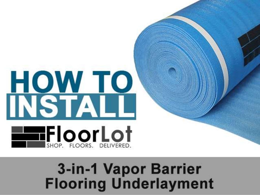 FloorLot Blue 3in1 Vapor Barrier Underlayment Installation Guide 1